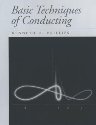 Basic Techniques of Conducting By Phillips, Kenneth H.